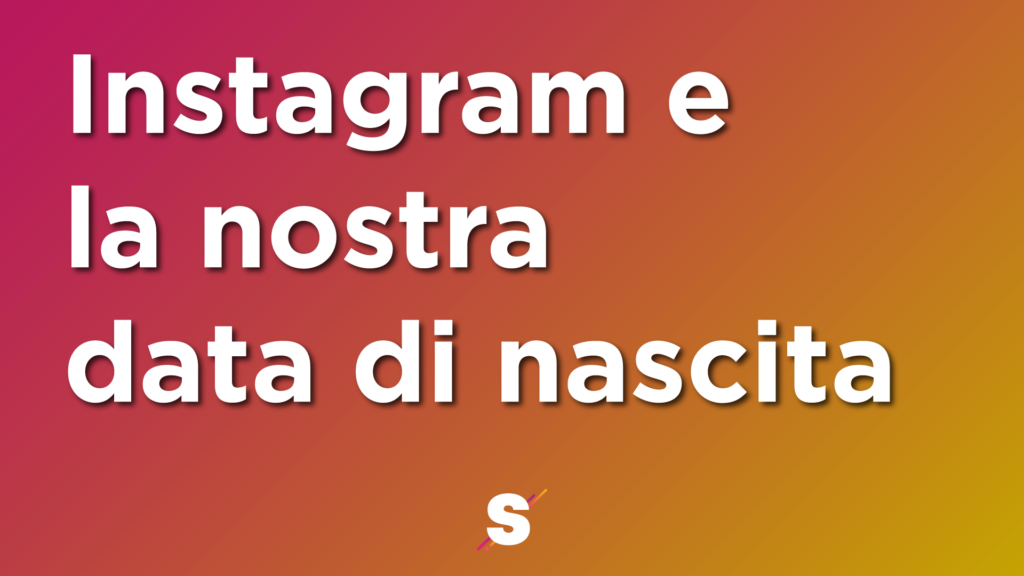 Instagram e la data di nascita